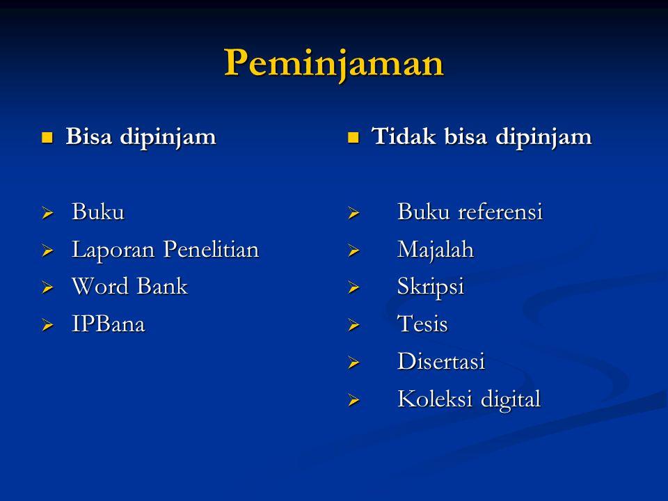 Peminjaman  Bisa dipinjam  Buku  Laporan Penelitian  Word Bank  IPBana  Tidak bisa dipinjam  Buku referensi  Majalah  Skripsi  Tesis  Disertasi  Koleksi digital