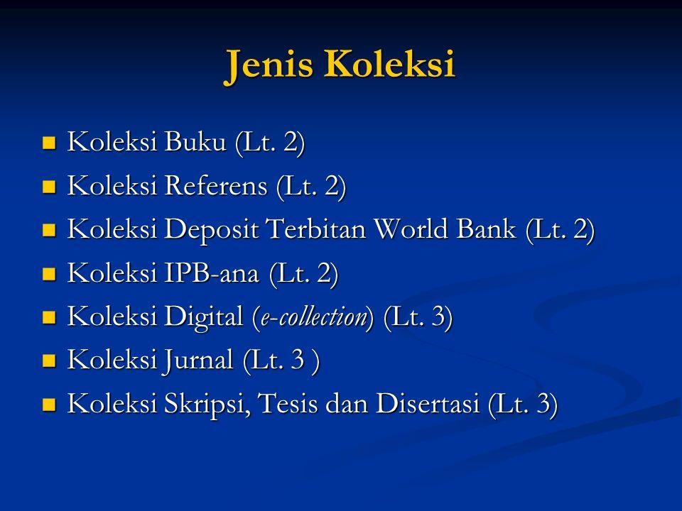 Jenis Koleksi  Koleksi Buku (Lt.2)  Koleksi Referens (Lt.