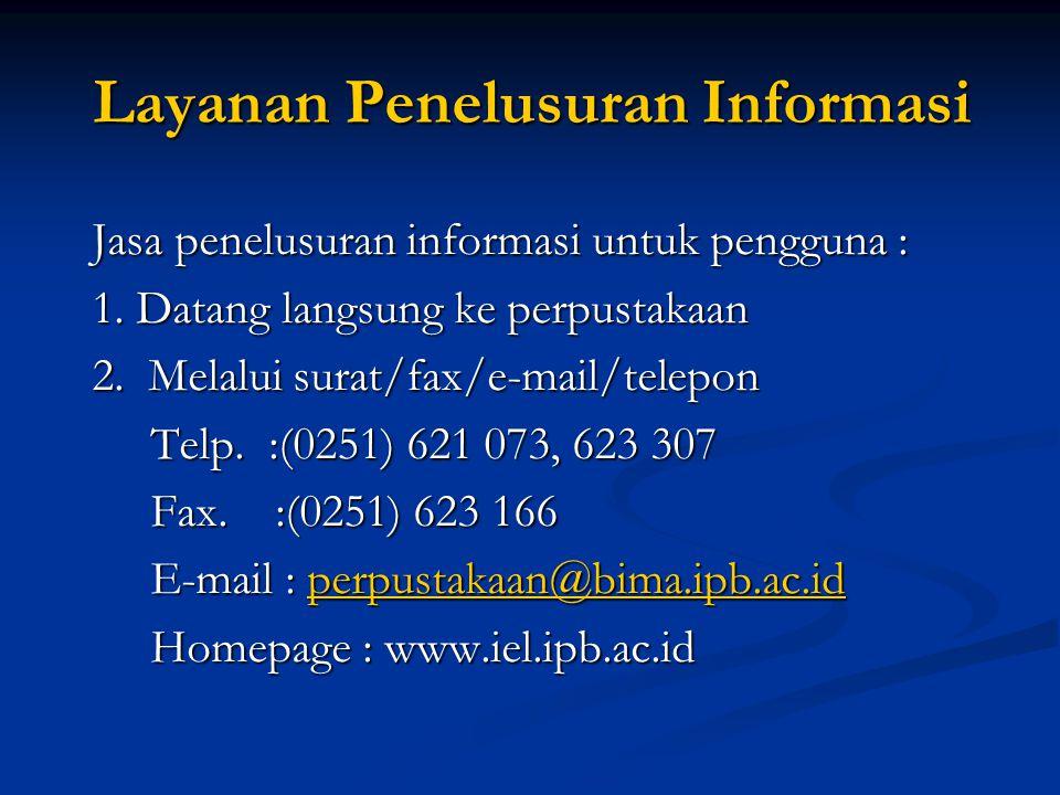 Layanan Penelusuran Informasi Layanan Penelusuran Informasi Jasa penelusuran informasi untuk pengguna : Jasa penelusuran informasi untuk pengguna : 1.