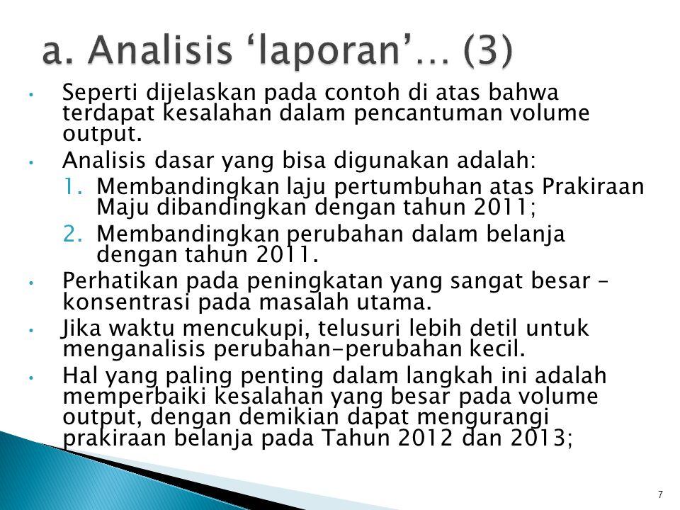 • Seperti dijelaskan pada contoh di atas bahwa terdapat kesalahan dalam pencantuman volume output. • Analisis dasar yang bisa digunakan adalah: 1.Memb