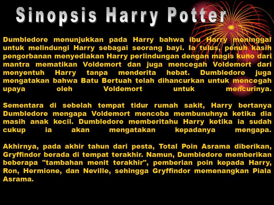 Dumbledore menunjukkan pada Harry bahwa ibu Harry meninggal untuk melindungi Harry sebagai seorang bayi. Ia tulus, penuh kasih pengorbanan menyediakan