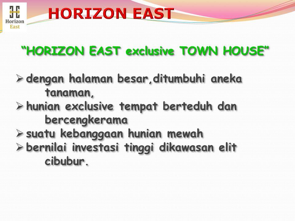 """""""HORIZON EAST exclusive TOWN HOUSE""""  dengan halaman besar,ditumbuhi aneka tanaman,  hunian exclusive tempat berteduh dan bercengkerama  suatu keban"""