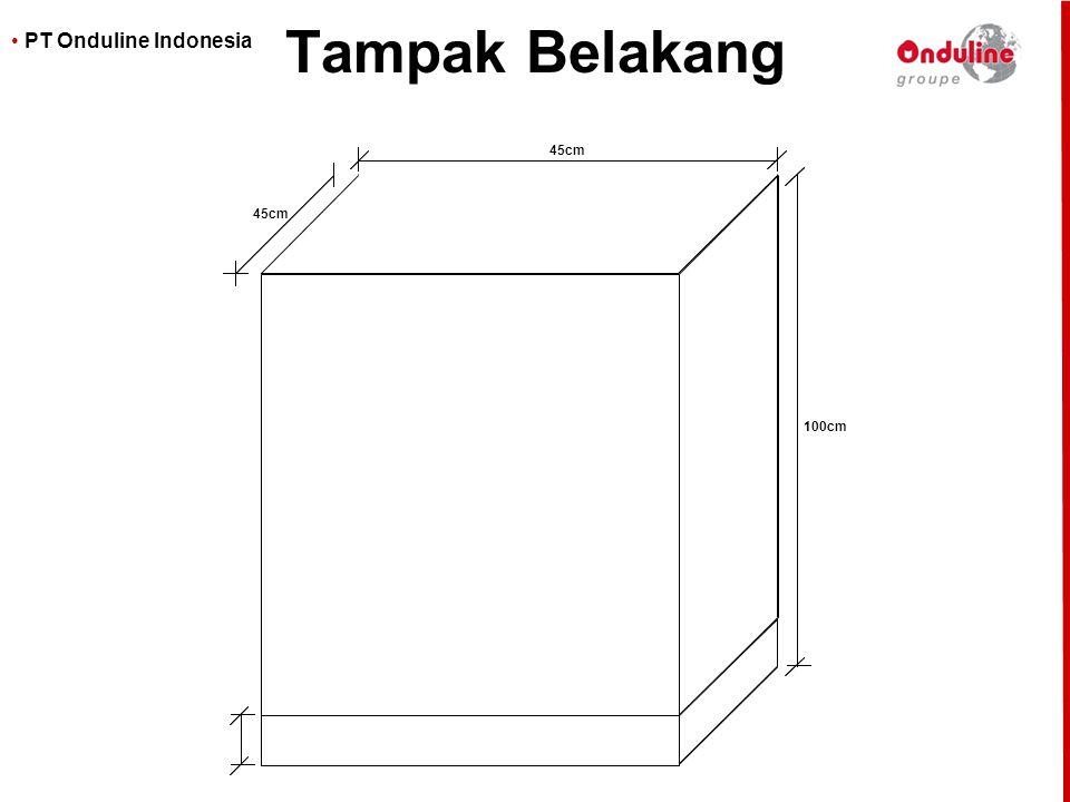 • PT Onduline Indonesia Tampak Belakang 45cm 45cm 100cm