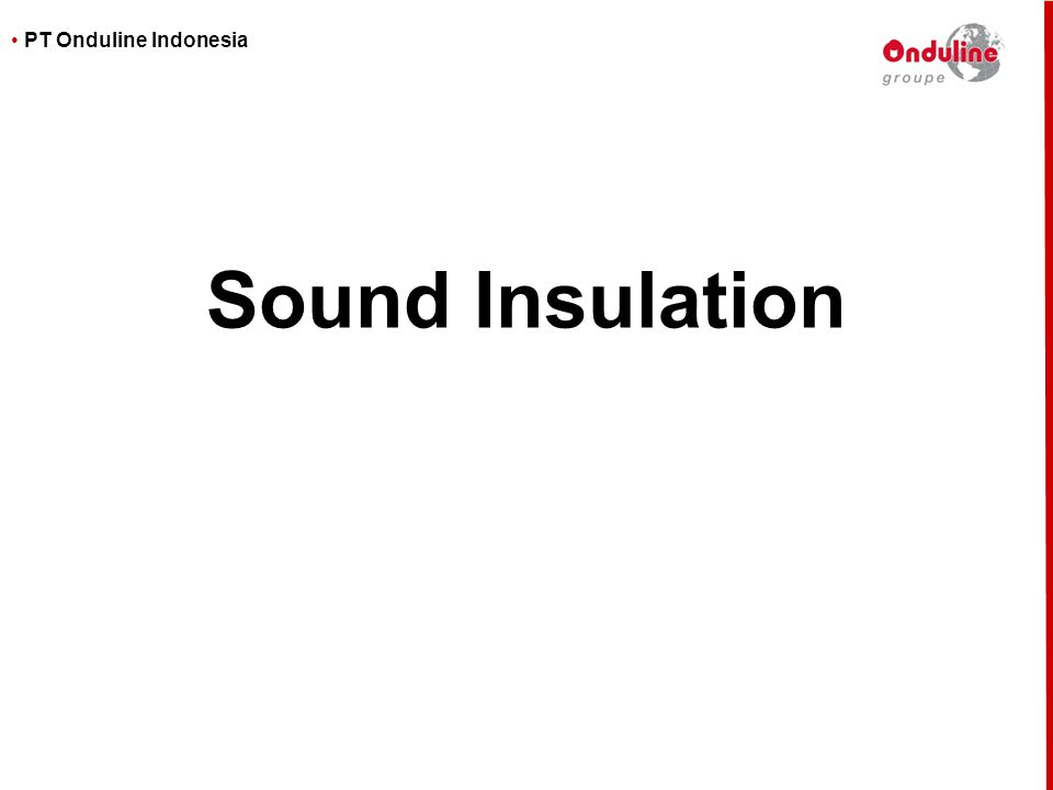 • PT Onduline Indonesia Sound Insulation display Shower Onduline Metal Hole for hearing and comparing