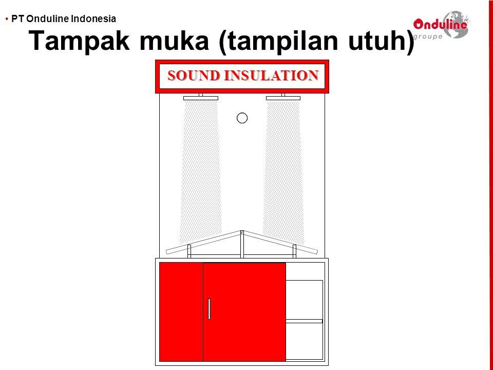 • PT Onduline Indonesia Tampak muka (tampilan utuh) SOUND INSULATION SOUND INSULATION
