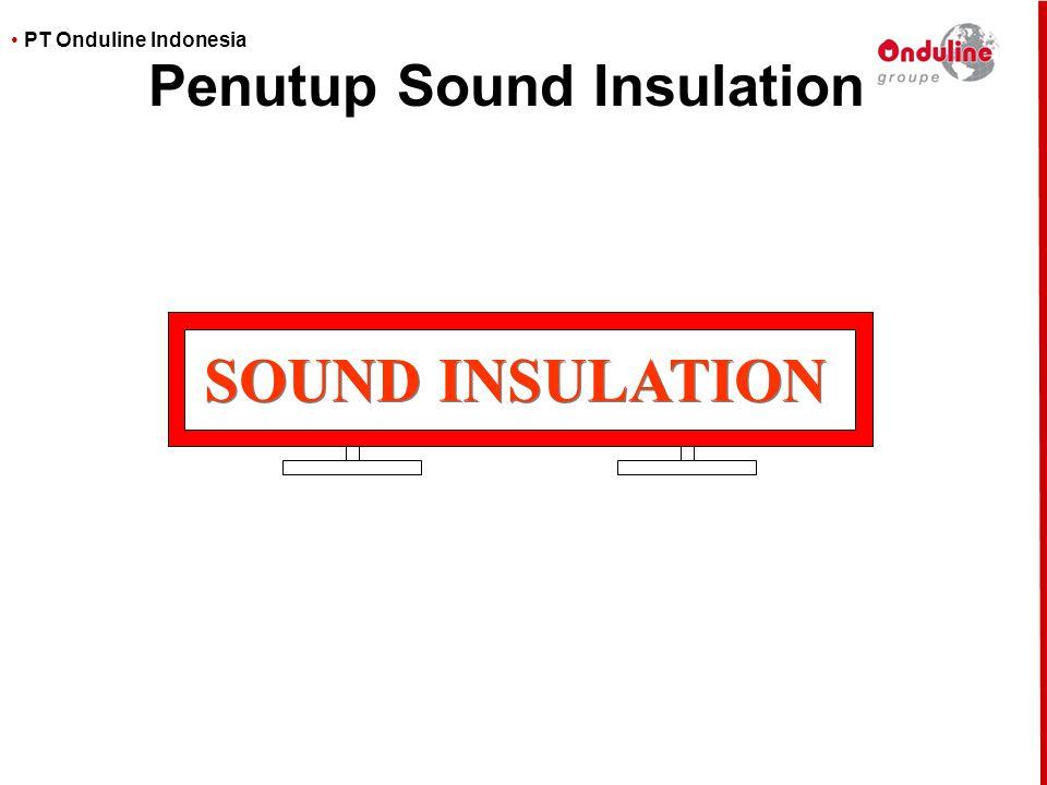 • PT Onduline Indonesia Penutup Sound Insulation SOUND INSULATION