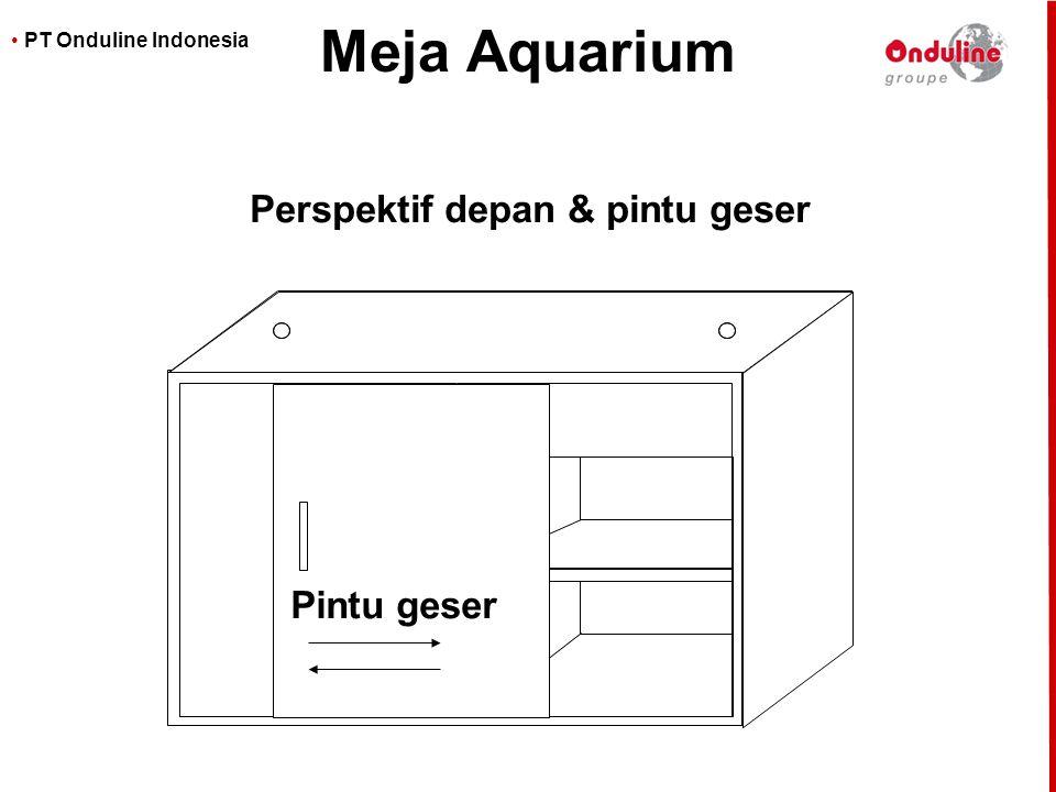 • PT Onduline Indonesia Meja Aquarium Perspektif depan & pintu geser Pintu geser