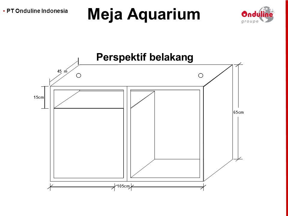 • PT Onduline Indonesia Meja Aquarium 65cm 105cm 15cm 45m Perspektif belakang