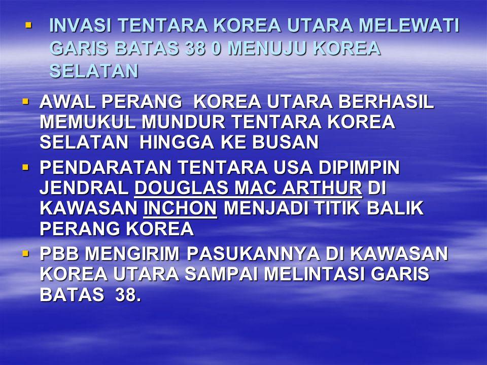 TINDAKAN PBB ITU DIPANDANG SEBAGAI ANCAMAN SEHINGGA CINA BERGABUNG DENGAN KOREA UTARA  PRESIDEN DWIGHD EISENHOWER DARI USA MELAKUKAN NEGOISASI PERDAMAIAN MENGAKHIRI PERANG KOREA  PRESIDEN DWIGHD EISENHOWER SECARA IMPLISIT MEMINTA CINA DAN KOREA UTARA UNTUK BERSIKAP MENERIMA JALAN DAMAI JIKATIDAK USA AKAN MENGINVASI CINA  PADA TANGGAL 27 JULI1953 TERCAPAI PERDAMAIAN DENGAN DUA POIN UTAMA: