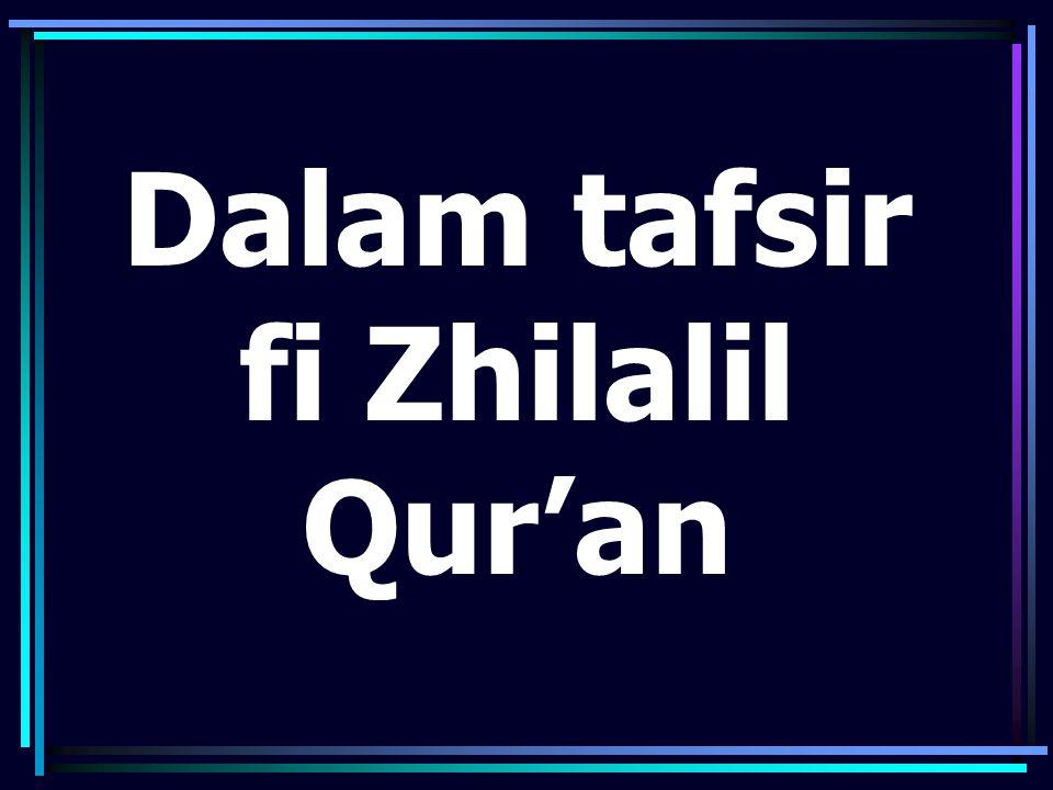 Dalam tafsir fi Zhilalil Qur'an