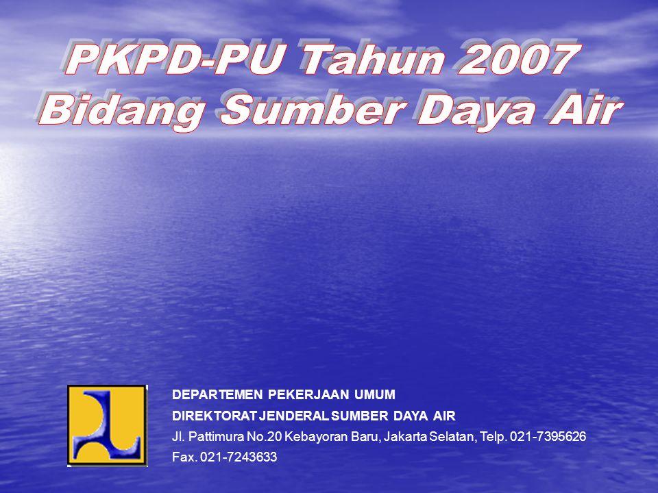 PKPD-PU Tahun 2007 Bidang Sumber Daya Air Untuk Tahun 2007, penyelenggaraan Penilaian Kinerja Pemerintah Daerah bidang Pekerjaan Umum (PKPD-PU) untuk Bidang Sumber Daya Air akan dikaitkan dengan penilaian pelaksanaan kegiatan Dana Alokasi Khusus (DAK) dan Tugas Pembantuan (TP).