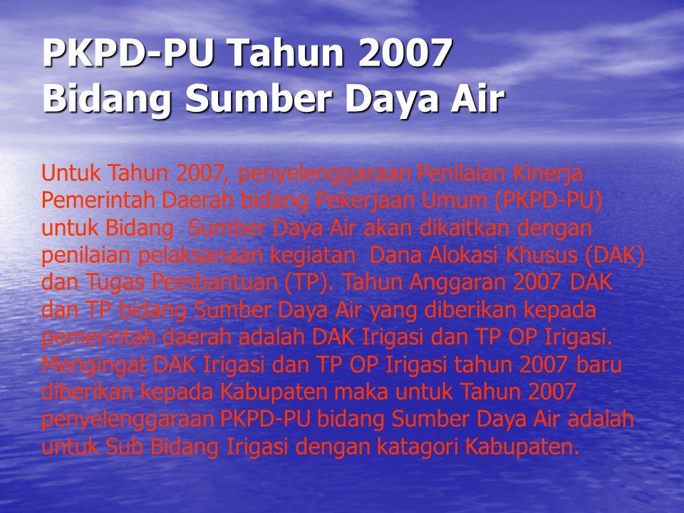 PKPD-PU Tahun 2007 Bidang Sumber Daya Air Untuk Tahun 2007, penyelenggaraan Penilaian Kinerja Pemerintah Daerah bidang Pekerjaan Umum (PKPD-PU) untuk