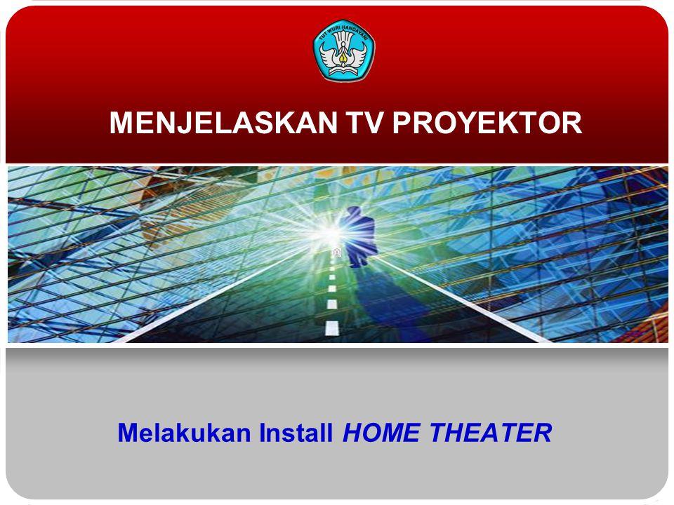 Melakukan Install HOME THEATER MENJELASKAN TV PROYEKTOR