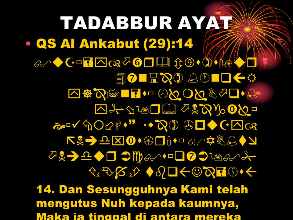TADABBUR AYAT •QS Al Ankabut (29):14 •                  14.