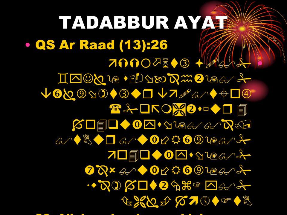 TADABBUR AYAT •QS Ar Raad (13):26 •                   26.