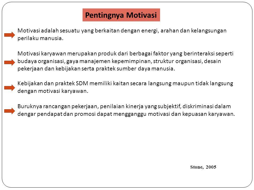 Pentingnya Motivasi Motivasi adalah sesuatu yang berkaitan dengan energi, arahan dan kelangsungan perilaku manusia. Motivasi karyawan merupakan produk