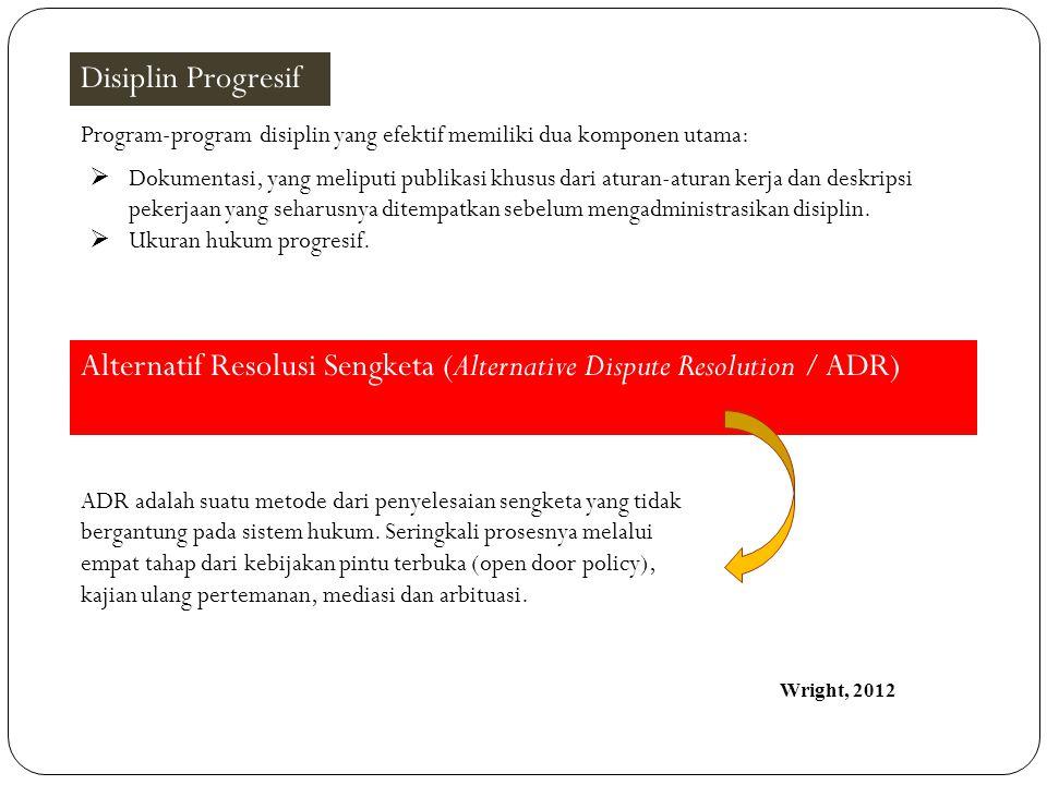 Disiplin Progresif Program-program disiplin yang efektif memiliki dua komponen utama:  Dokumentasi, yang meliputi publikasi khusus dari aturan-aturan