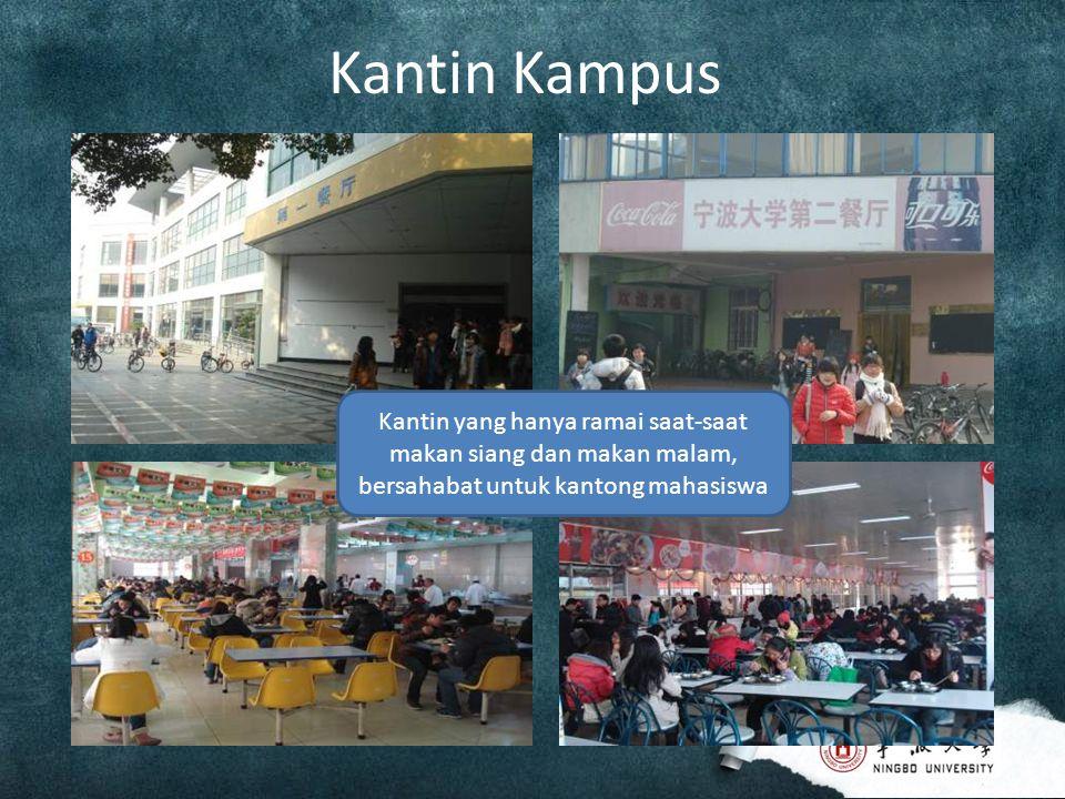 Kantin Kampus Kantin yang hanya ramai saat-saat makan siang dan makan malam, bersahabat untuk kantong mahasiswa