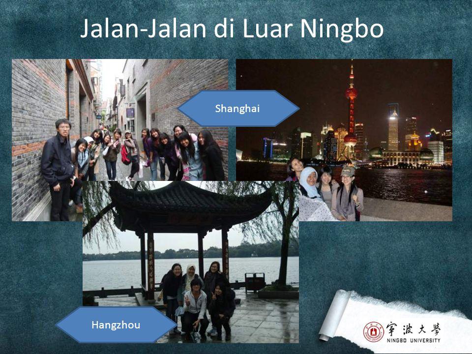 Jalan-Jalan di Luar Ningbo Shanghai Hangzhou