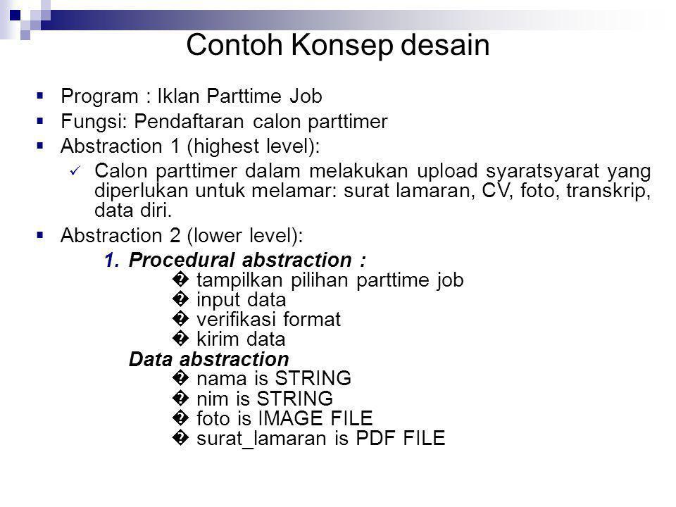 Contoh Konsep desain  Program : Iklan Parttime Job  Fungsi: Pendaftaran calon parttimer  Abstraction 1 (highest level):  Calon parttimer dalam
