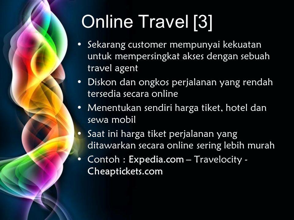 Free Powerpoint Templates Online Travel [3] •Sekarang customer mempunyai kekuatan untuk mempersingkat akses dengan sebuah travel agent •Diskon dan ong