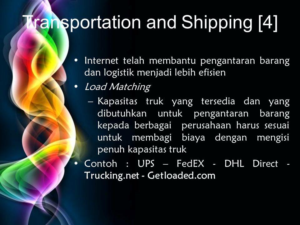 Free Powerpoint Templates Transportation and Shipping [4] •Internet telah membantu pengantaran barang dan logistik menjadi lebih efisien •Load Matchin