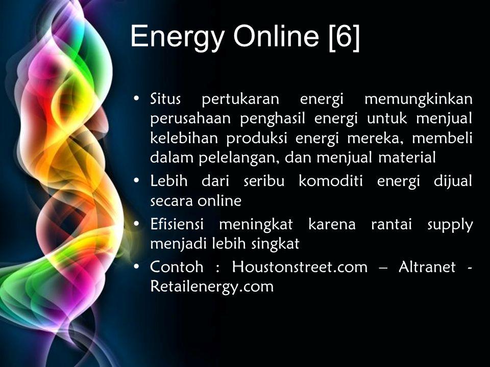 Free Powerpoint Templates Energy Online [6] •Situs pertukaran energi memungkinkan perusahaan penghasil energi untuk menjual kelebihan produksi energi