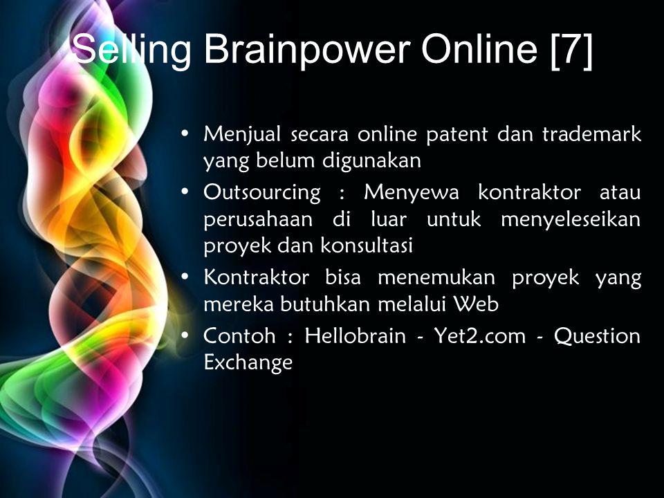 Free Powerpoint Templates Selling Brainpower Online [7] •Menjual secara online patent dan trademark yang belum digunakan •Outsourcing : Menyewa kontra