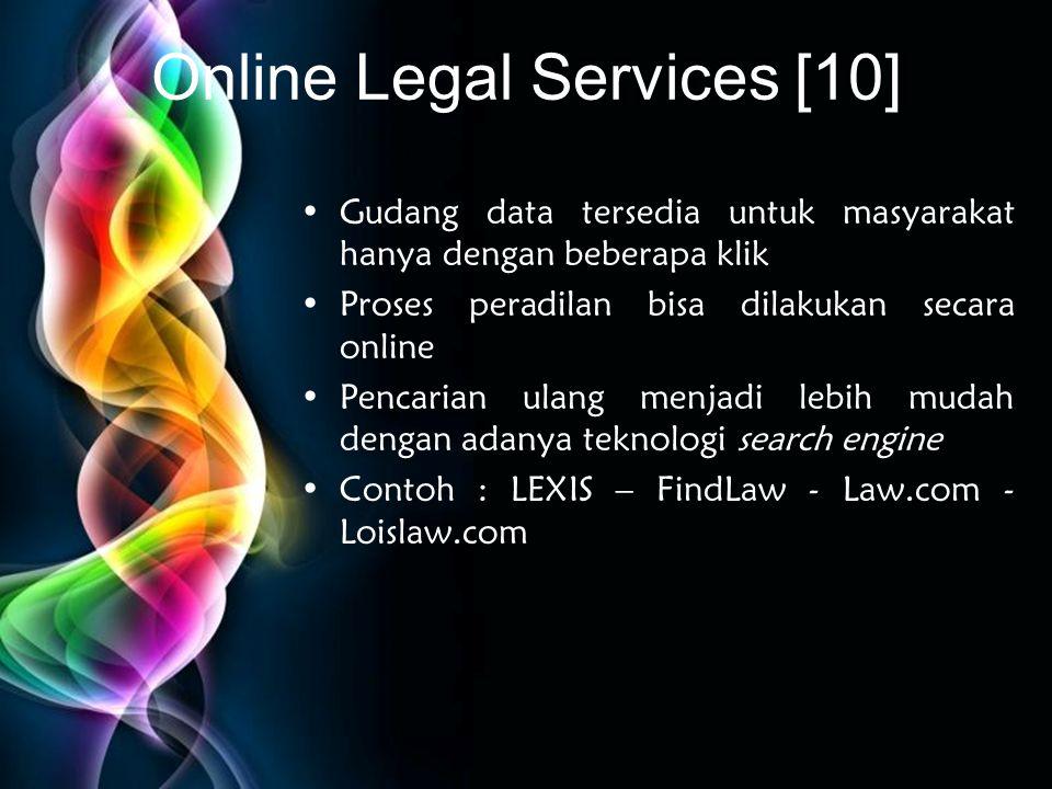 Free Powerpoint Templates Online Legal Services [10] •Gudang data tersedia untuk masyarakat hanya dengan beberapa klik •Proses peradilan bisa dilakuka