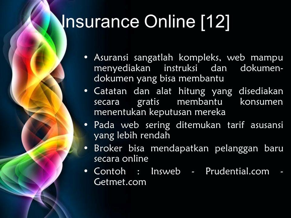Free Powerpoint Templates Insurance Online [12] •Asuransi sangatlah kompleks, web mampu menyediakan instruksi dan dokumen- dokumen yang bisa membantu