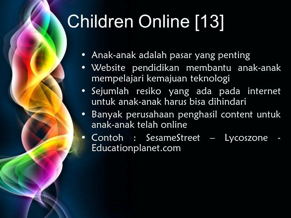 Free Powerpoint Templates Children Online [13] •Anak-anak adalah pasar yang penting •Website pendidikan membantu anak-anak mempelajari kemajuan teknol