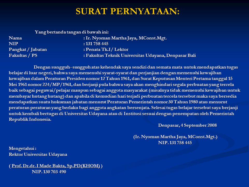 SURAT PERNYATAAN: Yang bertanda tangan di bawah ini: Nama: Ir. Nyoman Martha Jaya, MConst.Mgt. NIP: 131 758 445 Pangkat / Jabatan: Penata Tk.I/ Lektor