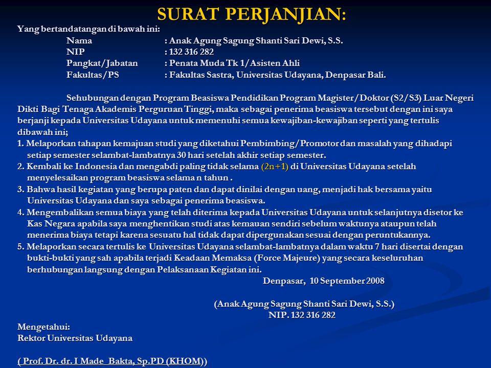 SURAT PERJANJIAN: Yang bertandatangan di bawah ini: Nama: Anak Agung Sagung Shanti Sari Dewi, S.S. NIP : 132 316 282 Pangkat/Jabatan : Penata Muda Tk