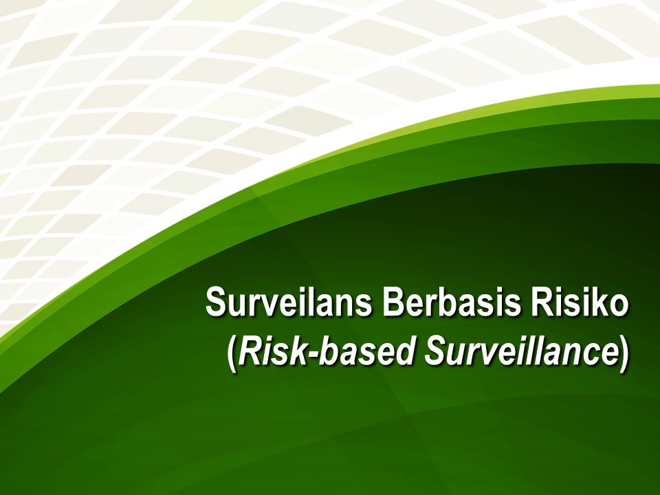 Surveilans Berbasis Risiko ( Risk-based Surveillance )