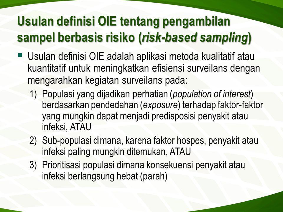 Usulan definisi OIE tentang pengambilan sampel berbasis risiko ( risk-based sampling )  Usulan definisi OIE adalah aplikasi metoda kualitatif atau ku