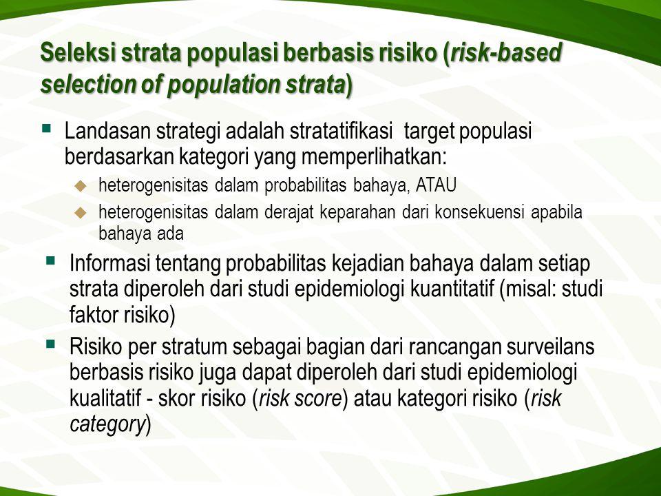 Seleksi strata populasi berbasis risiko ( risk-based selection of population strata )  Landasan strategi adalah stratatifikasi target populasi berdas