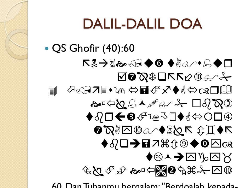 DALIL-DALIL DOA  QS Ghofir (40):60             