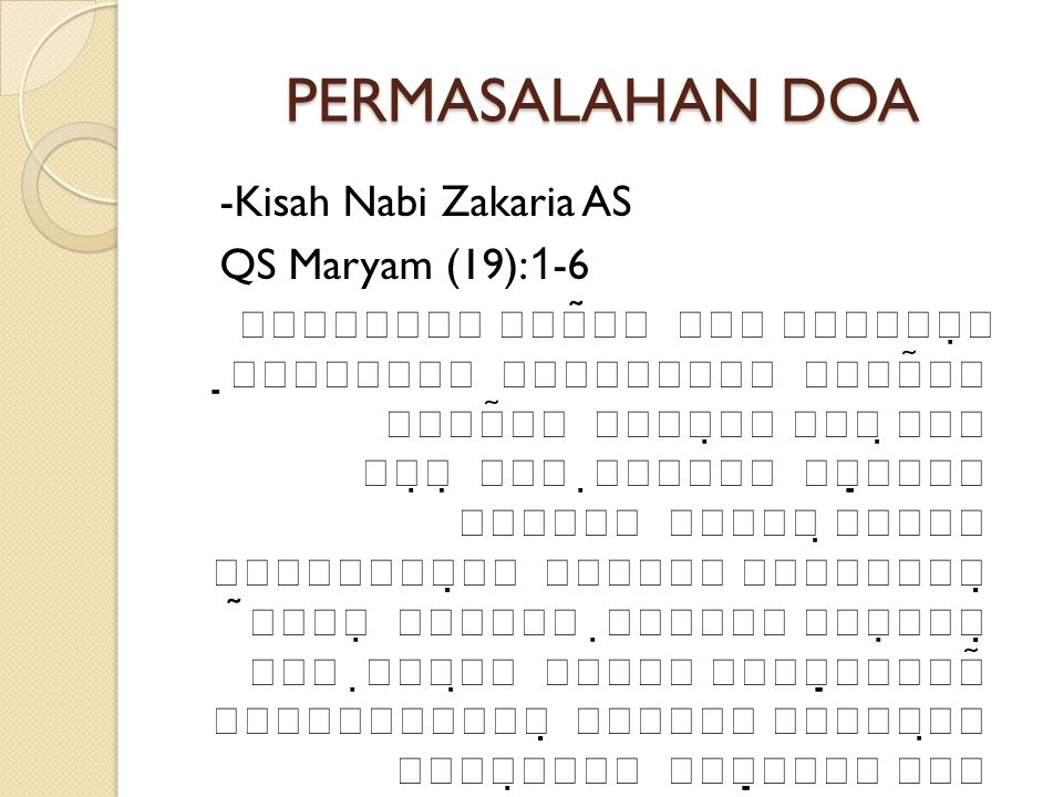 PERMASALAHAN DOA -Kisah Nabi Zakaria AS QS Maryam (19):1-6            
