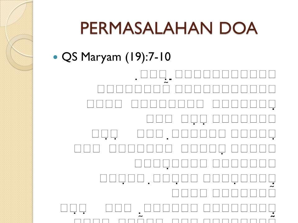 PERMASALAHAN DOA  QS Maryam (19):7-10               