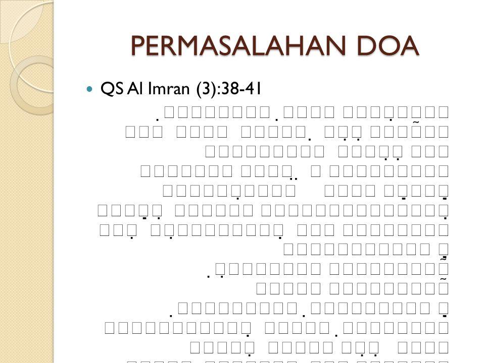 PERMASALAHAN DOA  QS Al Imran (3):38-41                                                                                   