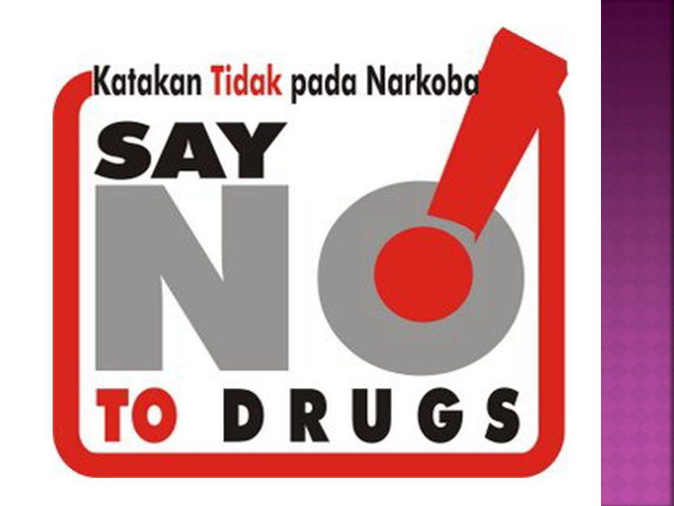 1. Penyalahgunaan NAPZA merupakan ancaman bagi keluarga, masyarakat dan bangsa.