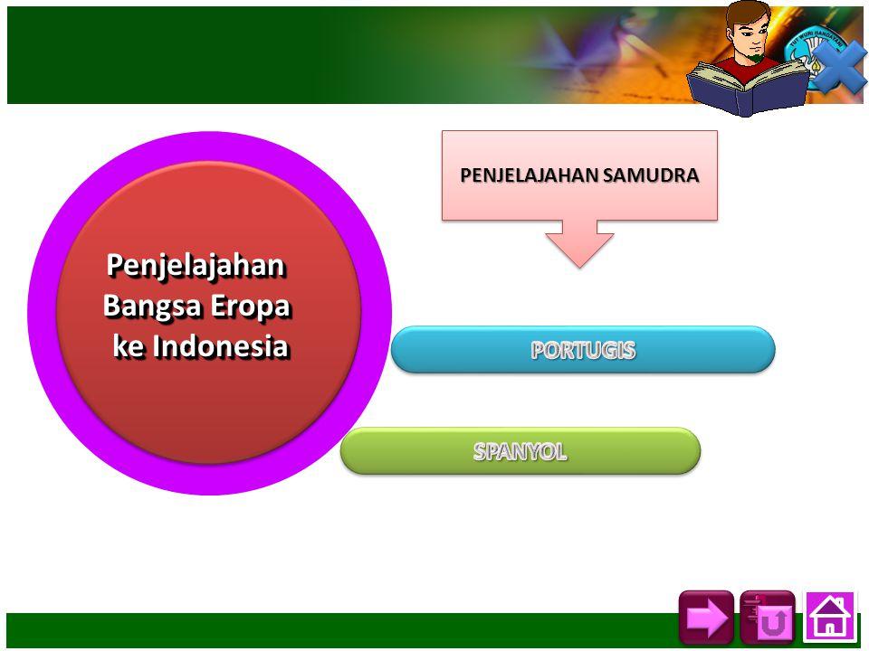 Penjelajahan Bangsa Eropa ke Indonesia Penjelajahan Bangsa Eropa ke Indonesia PENJELAJAHAN SAMUDRA