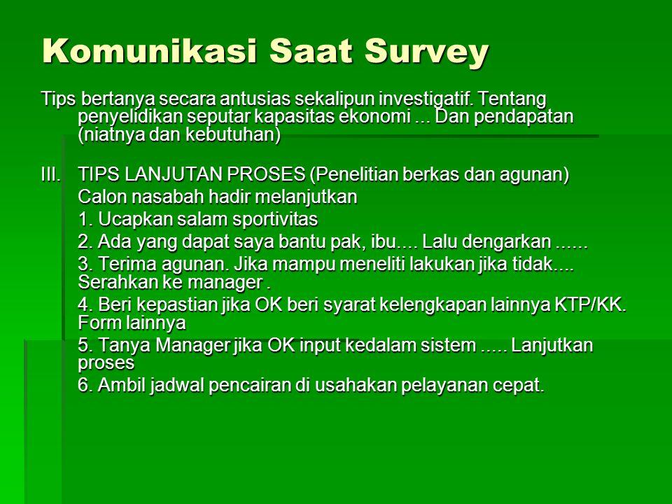 Komunikasi Saat Survey Tips bertanya secara antusias sekalipun investigatif. Tentang penyelidikan seputar kapasitas ekonomi... Dan pendapatan (niatnya