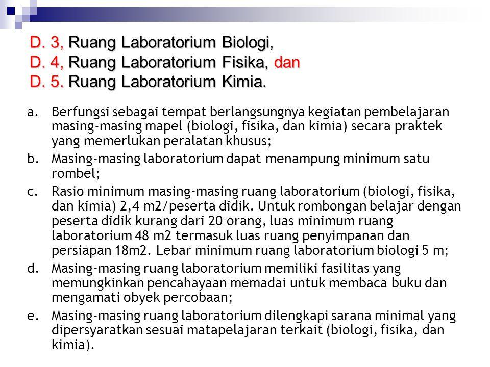 D. 3, Ruang Laboratorium Biologi, D. 4, Ruang Laboratorium Fisika, dan D. 5. Ruang Laboratorium Kimia. a.Berfungsi sebagai tempat berlangsungnya kegia