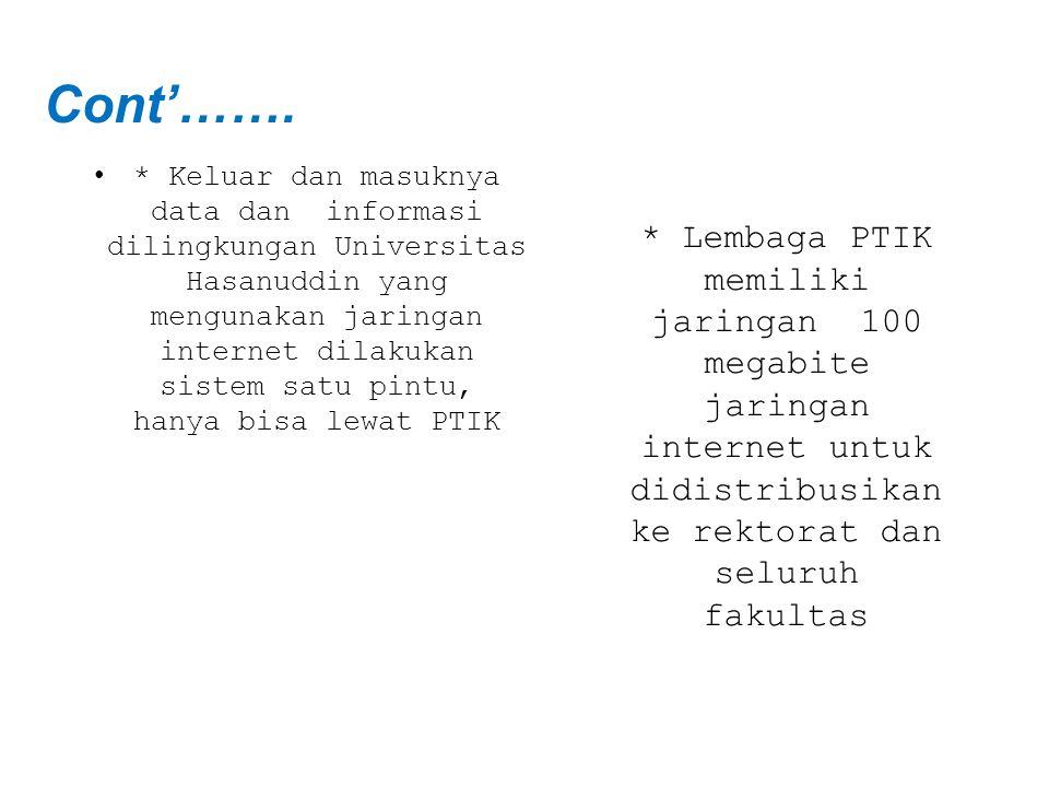 • * Keluar dan masuknya data dan informasi dilingkungan Universitas Hasanuddin yang mengunakan jaringan internet dilakukan sistem satu pintu, hanya bi