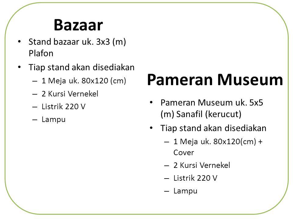 • Stand bazaar uk.3x3 (m) Plafon • Tiap stand akan disediakan – 1 Meja uk.