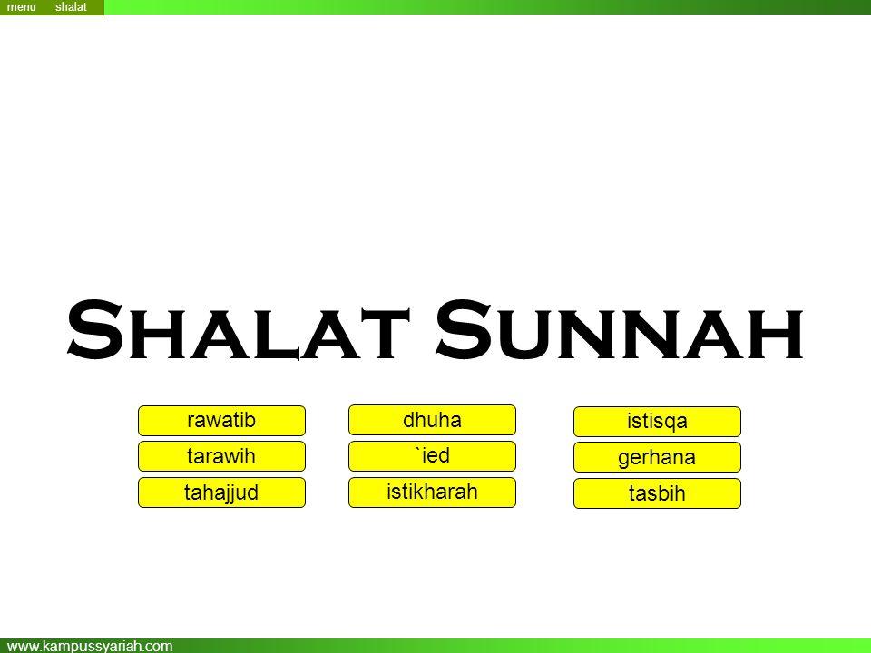 www.kampussyariah.com Shalat Sunnah menu rawatib tarawih tahajjud menu dhuha `ied istikharah istisqa gerhana tasbih shalat