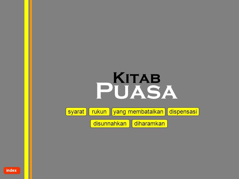 www.kampussyariah.com Kitab Puasa index syarat rukun yang membatalkan dispensasi disunnahkandiharamkan