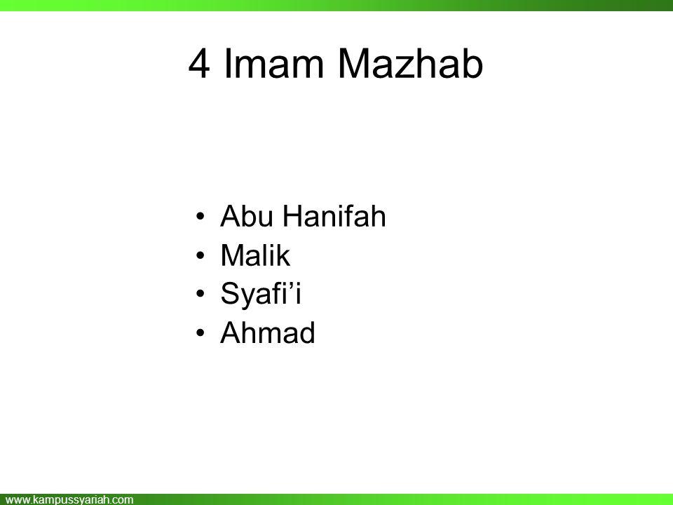 www.kampussyariah.com 4 Imam Mazhab •Abu HanifahAbu Hanifah •MalikMalik •Syafi'iSyafi'i •AhmadAhmad