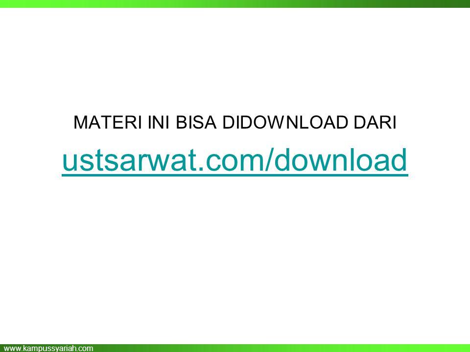 www.kampussyariah.com MATERI INI BISA DIDOWNLOAD DARI ustsarwat.com/download